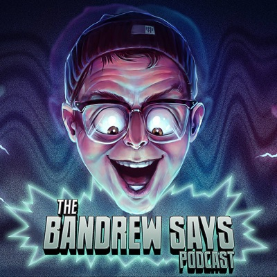 Bandrew Says Podcast:Geeks Rising