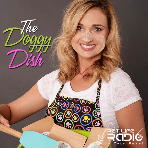 The Doggy Dish - Cooking for your Pets on Pet Life Radio (PetLifeRadio.com)