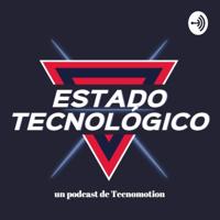 Estado Tecnológico podcast