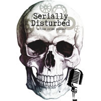 Serially Disturbed podcast