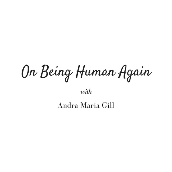 On Being Human Again
