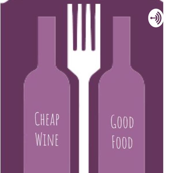 Cheap Wine & Good Food