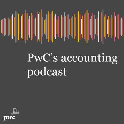 PwC's accounting podcast:PwC