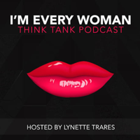 I'm Every Woman Lynette Trares podcast