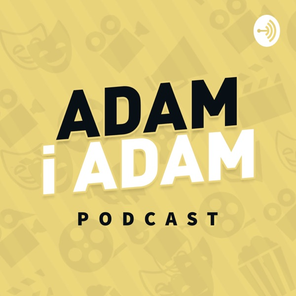 Adam i Adam Podcast