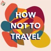 How not to travel  artwork