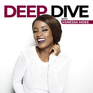 Deep Dive with Vanessa Mdee