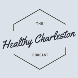 The Healthy Charleston Podcast on Apple Podcasts