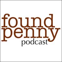 Found Penny Podcast podcast