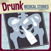 Drunk Medical Stories podcast