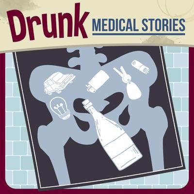 Drunk Medical Stories