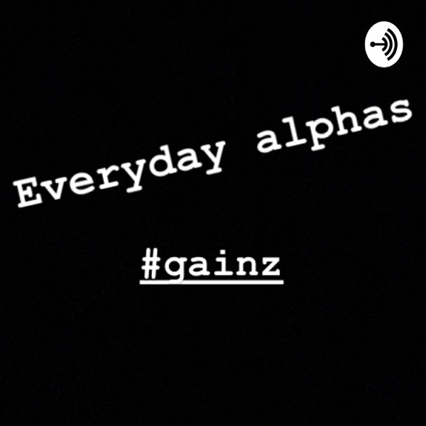 The Everyday Alphas Podcast