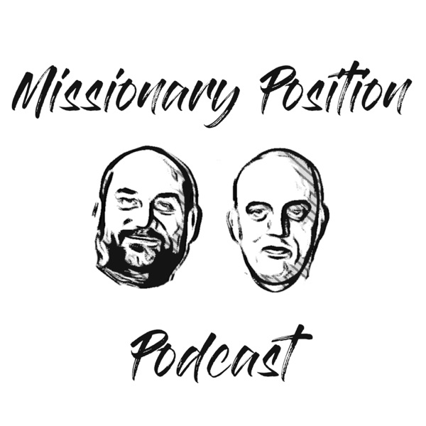Missionary Position Podcast
