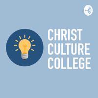 Christ Culture College podcast