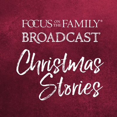 Christmas Stories:Focus on the Family