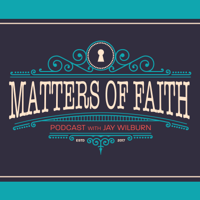Matters of Faith Podcast podcast