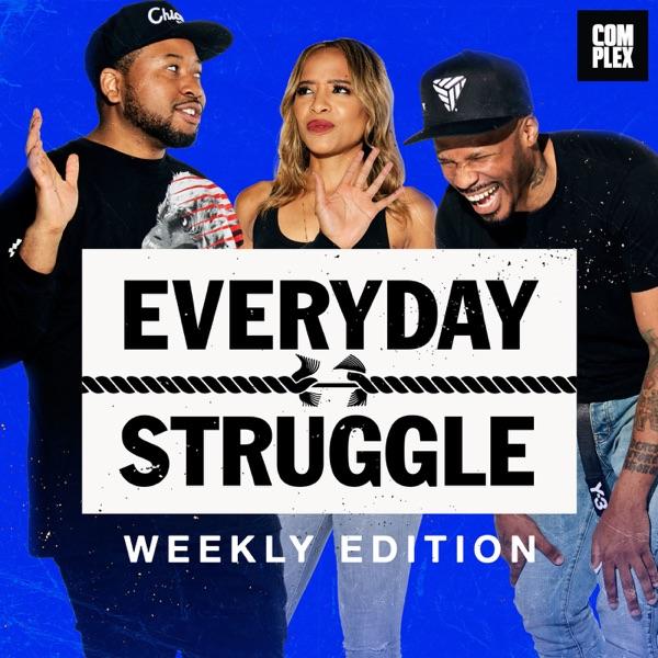 Everyday Struggle: Weekly Edition