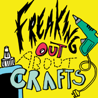 Freaking Out About Crafts podcast