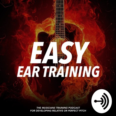 Easy Ear Training - The Musicians training podcast for developing relative or perfect pitch:Easy Ear Traning