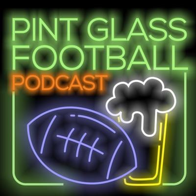 Pint Glass Football Podcast