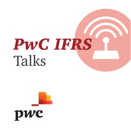 IFRS Talks - PwC's Global IFRS podcast: Episode 54: Business