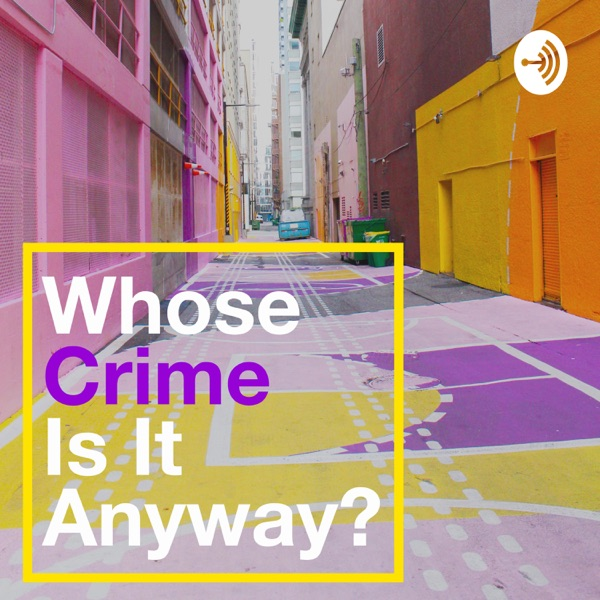 Whose Crime Is It Anyway?