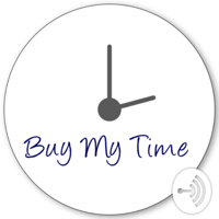 Buy My Time podcast
