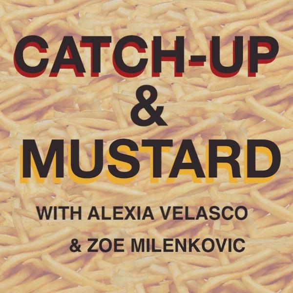 Catch-Up & Mustard