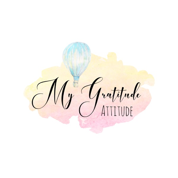 My Gratitude Attitude Podcast