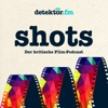 shots – Der kritische Film-Podcast – detektor.fm