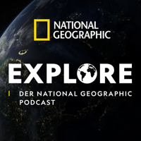 Explore - Der National Geographic Podcast podcast
