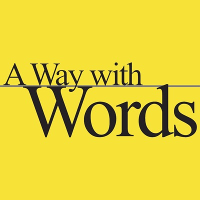 A Way with Words: language, linguistics, and callers from all over:A Way with Words