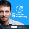 5 Minute Marketing with Brian Moran artwork