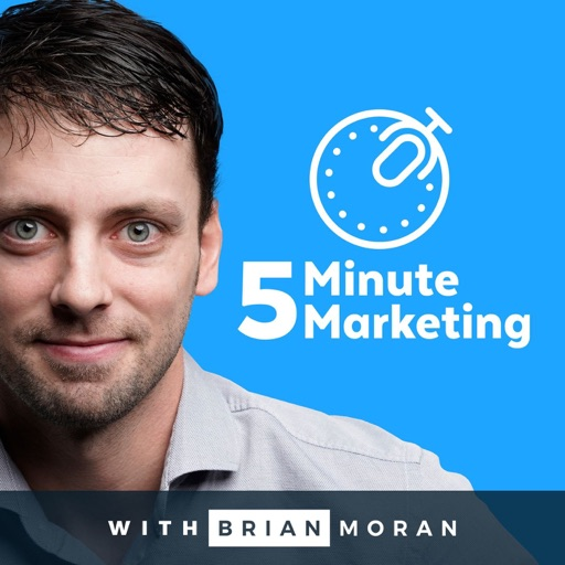 Cover image of 5 Minute Marketing with Brian Moran