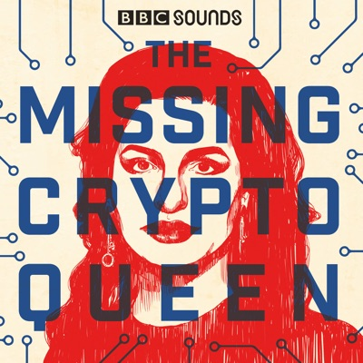 The Missing Cryptoqueen:BBC Radio