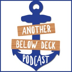 Another Below Deck Podcast