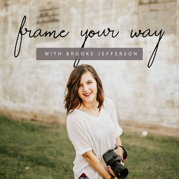 Frame Your Way Photography Podcast
