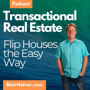 The Transactional Real Estate Investor Show with Blair Halver