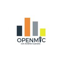 OpenMic con Andrés Guevara podcast