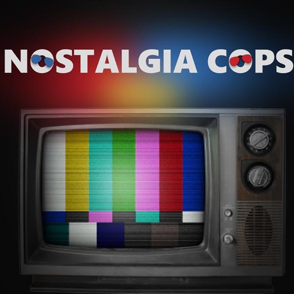 Nostalgia Cops