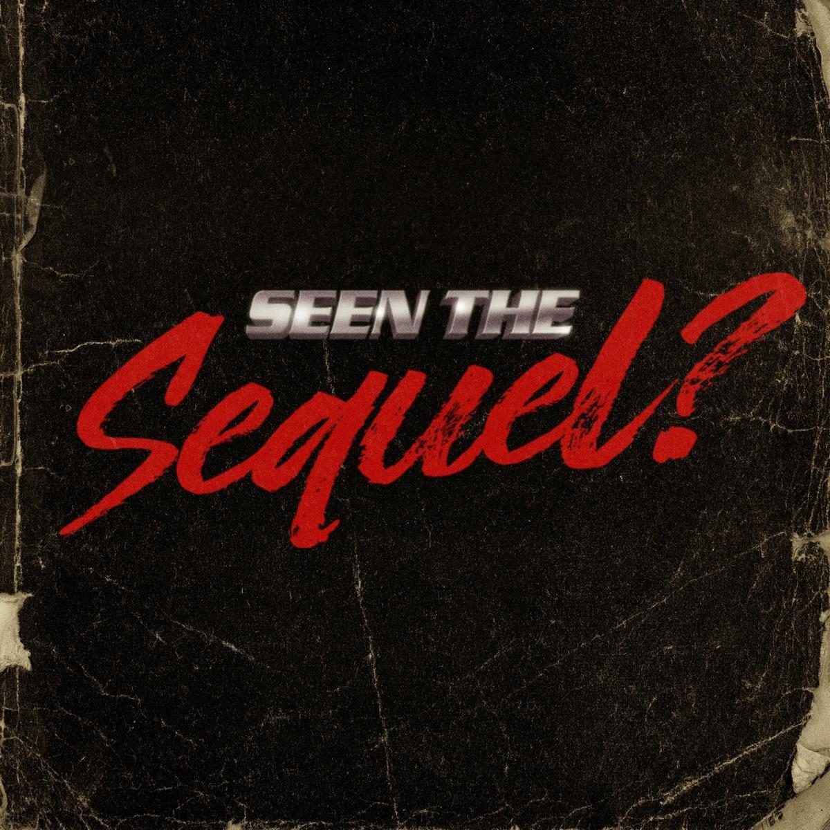 Seen the Sequel?