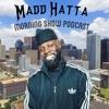 Madd Hatta Morning Show Podcast