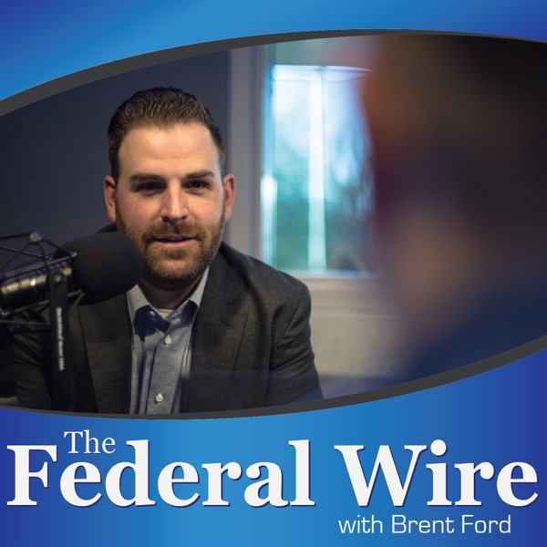 The Federal Wire with Brent Ford