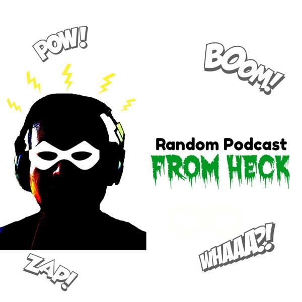 Random Podcast From Heck