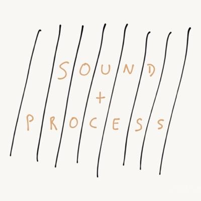 SOUND + PROCESS:Sound + Process