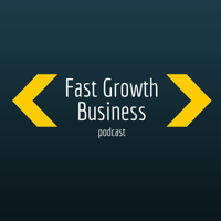 Fast Growth Business podcast