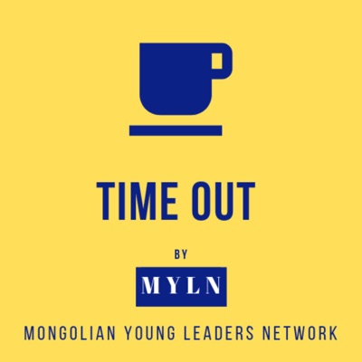 TIME OUT PODCAST by MYLN