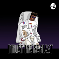 Inflict the realest podcast
