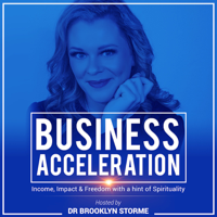 Business Acceleration with Dr Brooklyn Storme podcast