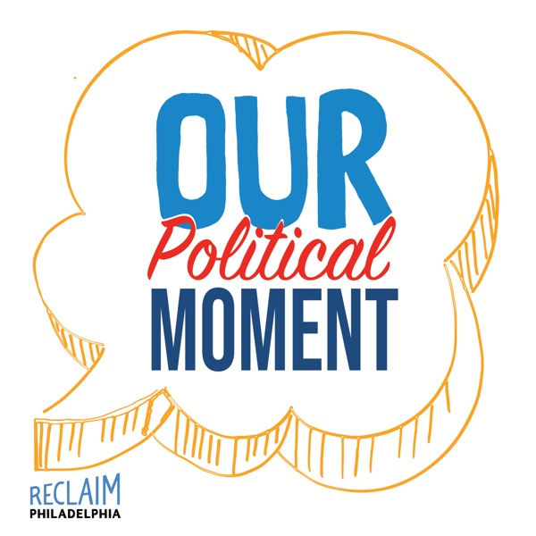 Our Political Moment